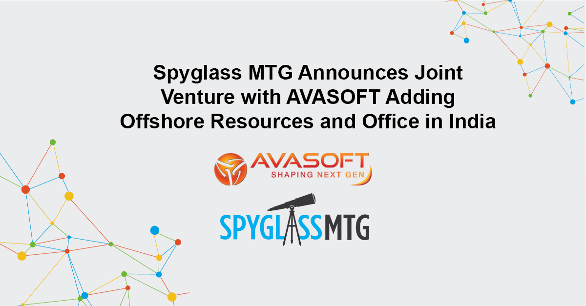 Spyglass MTG Announces Joint Venture with AVASOFT Adding Offshore Resources and Office in India
