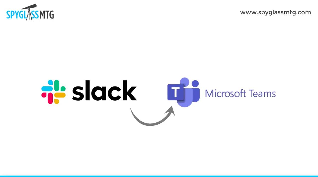 Spyglass MTG Slack to Teams Migration Video