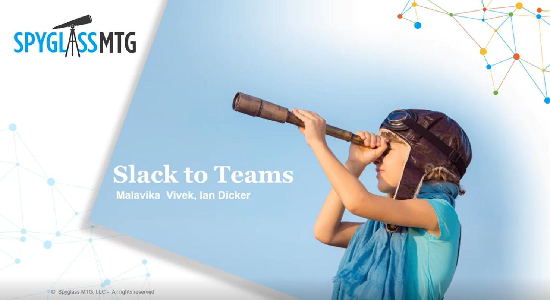 Spyglass MTG Slack to Teams Webinar